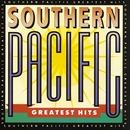 Greatest Hits/Southern Pacific