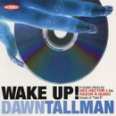 Wake Up!, Feel It/Dawn Tallman