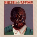 Inner Fires/Bud Powell