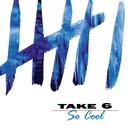 So Cool/Take 6