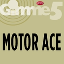 Gimme 5/Motor Ace