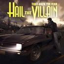 Take Back The Fear/Hail The Villain