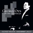 (MM) Suuri taiteilija - Kultaiset muistot - Rakkaimmat laulut/Georg Ots