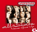 Never Give Up (Maxi-CD)/Popstars On Stage Allstars