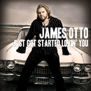Just Got Started Lovin' You/James Otto