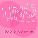 Du är en del av mig/Uno Svenningsson och Sonja Aldén