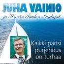 Kaikki paitsi purjehdus on turhaa/Juha Vainio ja Hyvän Tuulen Laulajat