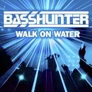 Walk On Water (Remixes)/Basshunter