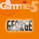 Gimme 5/George