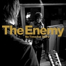 No Time For Tears/The Enemy UK