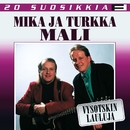 20 Suosikkia / Vysotskin lauluja/Mika ja Turkka Mali