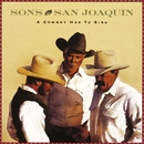A Cowboy Has To Sing/Sons Of The San Joaquin