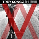 Top Of The World/Trey Songz