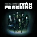 Mentiroso mentiroso/Ivan Ferreiro