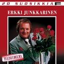 20 Suosikkia / Tulisuudelma/Erkki Junkkarinen