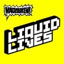 Liquid Lives (Clean Video Single)/ハドーケン!