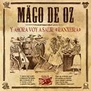 Y ahora voy a salir [Ranxeira] (DMD single)/Mago de Oz