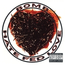 Hate Fed Love/Bomb