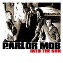 Into The Sun/The Parlor Mob