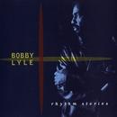 Rhythm Stories/Bobby Lyle