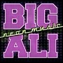 Neon Music (Radio Edit)/BIG ALI
