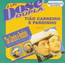 Dose Dupla (Vol 5)/Tião Carreiro & Pardinho