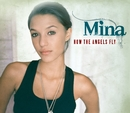 How The Angels Fly/Mina