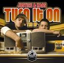 Turn It On/Justice & Kaos