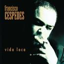 Vida Loca (Video Oficial)/Francisco Cespedes