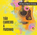 80 Anos de Música Sertaneja/Tião Carreiro & Pardinho