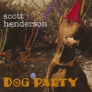 Dog Party/Scott Henderson