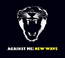 New Wave (Int'l 7 Digital Exclusive DMD)/Against Me!