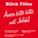 Ävver bitte bitte met Jeföhl/Bläck Fööss