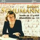 Schumann: Sonate op. 22 G-Moll, Albumblätter op. 124/Friederike Richter