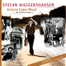 Unterm Cajun-Mond [ die Louisiana Songs]/Stefan Waggershausen