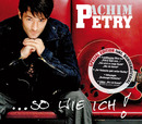 ...so wie ich (Special Edition)/Achim Petry