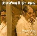 Deutschland ist raus/Pigor singt Benedikt Eichhorn muss begleiten