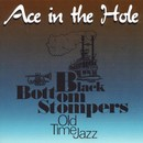 Ace In The Hole/Black Bottom Stompers