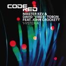 """Hysteria/""""Master Kev & David """"""""Vibes"""""""" Tobon feat. John Crockett """""""