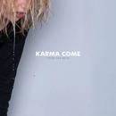 From The Rain/Karma Come