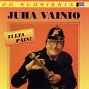 20 Suosikkia / Tulta päin/Juha Vainio