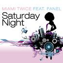 Saturday Night/Miami Twice feat. Fanel