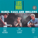 Lots More Blues, Rags And Hollers/Koerner, Ray & Glover