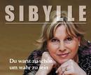Du warst zu schön um wahr zu sein/Sibylle