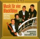 Werke fuer Blockfloetenquartett/Four Wheele Drive-Quartet