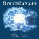 Blue Sun/DreamCapture