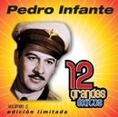 12 Grandes exitos Vol. 2/Pedro Infante