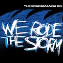 We Rode The Storm/The Scaramanga Six