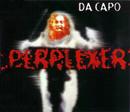 Da Capo/Perplexer