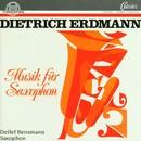 Dietrich Erdmann: Musik für Saxophon/Dietrich Erdmann: Musik für Saxophon